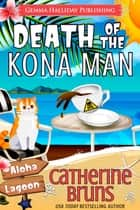 Death of the Kona Man ebook by Catherine Bruns
