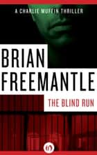 The Blind Run ebook by Brian Freemantle