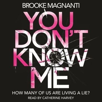 You Don't Know Me audiobook by Dr Brooke Magnanti
