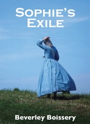 Sophie's Exile - 0 ebook by Beverley Boissery