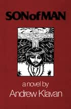 Son of Man ebook by Andrew Klavan