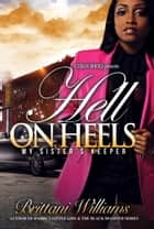 Hell on Heels: My Sister's Keeper ebook by Brittani Williams