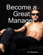Become a Great Manager ebook by Evo Bulgarevo