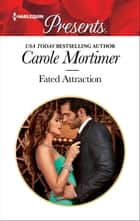 Fated Attraction - A Billionaire Boss Romance ebook by Carole Mortimer