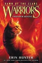 Warriors: Dawn of the Clans #2: Thunder Rising ebook by Erin Hunter, Wayne McLoughlin, Allen Douglas