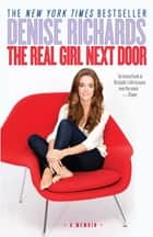 The Real Girl Next Door ebook by Denise Richards
