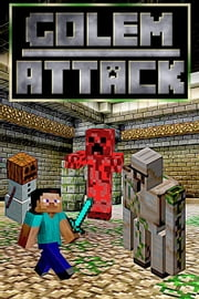 Golem Attack - The Mastercreeper Plan, #1 ebook by Cantonfield Kids