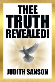 Thee Truth Revealed! ebook by Judith Sanson