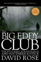 The Big Eddy Club - The Stocking Stranglings and Southern Justice ebook by David Rose