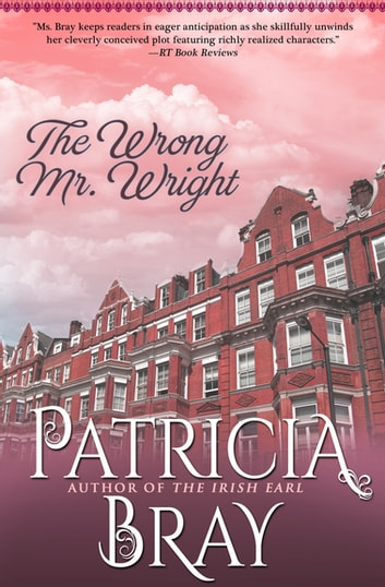 The Wrong Mr. Wright eBook by Patricia Bray