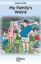 My Family's Weird ebook by Tomy Pageau, Guillaumme Maccabée, Guillaumme Maccabée,...