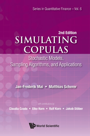 Simulating Copulas - Stochastic Models, Sampling Algorithms, and Applications ebook by Jan-Frederik Mai,Matthias Scherer