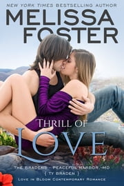 Thrill of Love (Bradens at Peaceful Harbor) - Ty Braden ebook by Melissa Foster