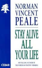 Stay Alive All Your Life ebook by Norman Vincent Peale