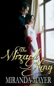 The Wizard King ebook by Miranda Mayer