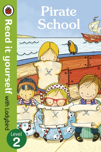 Pirate School - Read it yourself with Ladybird - Level 2 ebook by Penguin Books Ltd