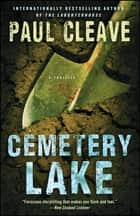 Cemetery Lake - A Thriller ebook by Paul Cleave