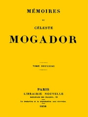 Mémoires de Céleste Mogador (vol. 2 of 4) ebook by Céleste de Chabrillan