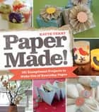 Paper Made! ebook by Kayte Terry