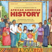 A Child's Introduction to African American History - The Experiences, People, and Events That Shaped Our Country audiobook by Jabari Asim