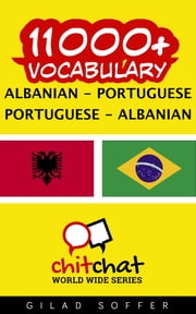11000+ Vocabulary Albanian - Portuguese ebook by Gilad Soffer