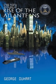 Star Depth: Rise of the Atlanteans ebook by George I. Duhart