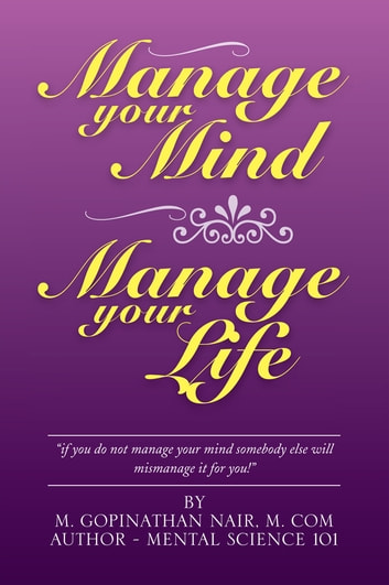 Manage Your Mind Manage Your Life ebook by M. Gopinathan Nair