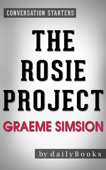 The Rosie Project By Graeme Simsion Conversation Starters Ebook