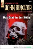 John Sinclair Sonder-Edition - Folge 003 - Das Grab in der Hölle ebook by Jason Dark