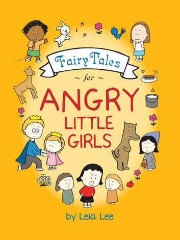 Fairy Tales for Angry Little Girls ebook by Lela Lee