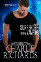 Surrender to the Vampire ebook by Charlie Richards