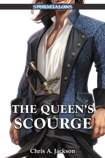 The Queen's Scourge: A Stormtalons Novel ebook by Chris A. Jackson