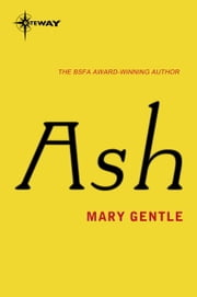Ash - A Secret History ebook by Mary Gentle