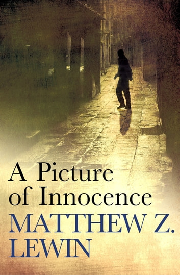A Picture of Innocence ebook by Matthew Z. Lewin