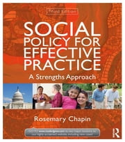 Social Policy for Effective Practice - A Strengths Approach ebook by Rosemary Chapin