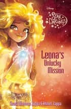 Star Darlings: Leona''s Unlucky Mission ebook by Ahmet Zappa,Shana Muldoon Zappa