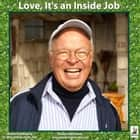 Love, It's an Inside Job audiobook by Dr. Miles O'Brien Riley