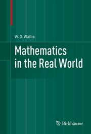 Mathematics in the Real World ebook by W.D. Wallis