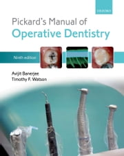 Pickard's Manual of Operative Dentistry ebook by Avijit Banerjee,Timothy F. Watson