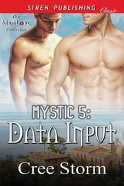 MYSTIC 5: Data Input ebook by Cree Storm
