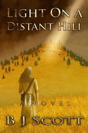 Light On A Distant Hill ebook by Bill Scott