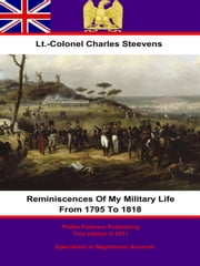 Reminiscences Of My Military Life From 1795 To 1818 ebook by Lt.-Colonel Charles Steevens,Nathaniel Steevens