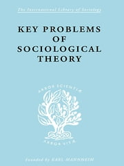 Key Problems of Sociological Theory ebook by John Rex