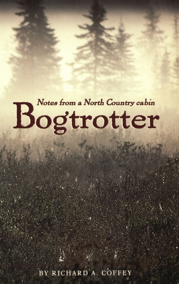 Bogtrotter ebook by Richard A. Coffey
