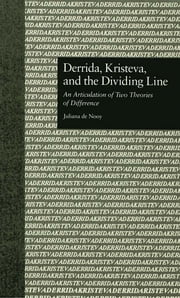 Derrida, Kristeva, and the Dividing Line - An Articulation of Two Theories of Difference ebook by Juliana De Nooy,Paul Eggert