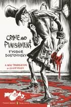 Crime and Punishment - (Penguin Classics Deluxe Edition) ebook by Fyodor Dostoyevsky, Oliver Ready, Oliver Ready,...