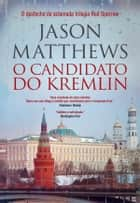 O Candidato do Kremlin ebook by Jason Mathews