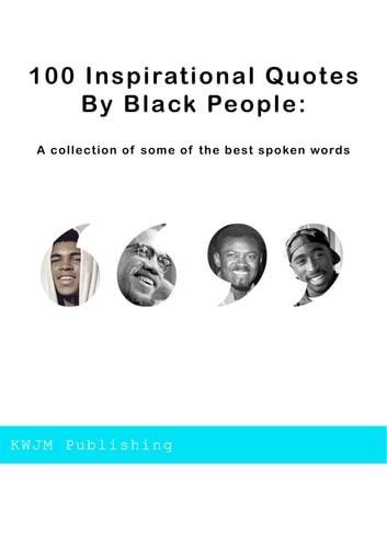 100 Inspirational Quotes by Black People ebook by KWJM publishing