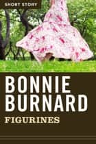 Figurines - Short Story ebook by Bonnie Burnard