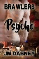 Psycho ebook by J.M. Dabney